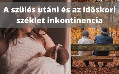 A szülés utáni és az időskori széklet inkontinencia