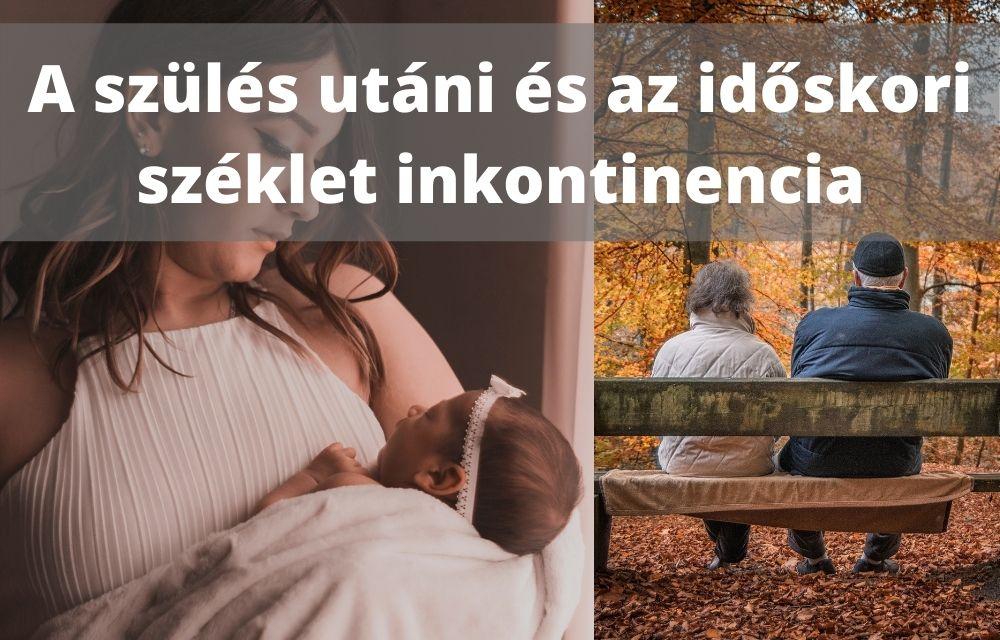 szülés utáni és az időskori széklet inkontinencia